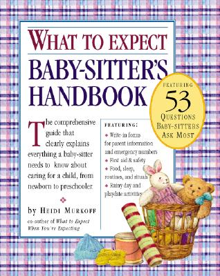 What to Expect Baby-Sitter's Handbook By Murkoff, Heidi Eisenberg/ Mazel, Sharon
