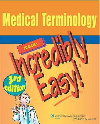 Medical Terminology Made Incredibly Easy! By Lippincott Williams & Wilkins (COR)